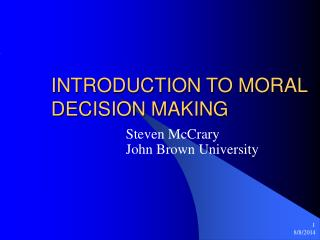 INTRODUCTION TO MORAL DECISION MAKING