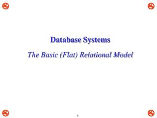 Database Systems The Basic (Flat) Relational Model