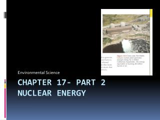 Chapter 17- Part 2 Nuclear Energy