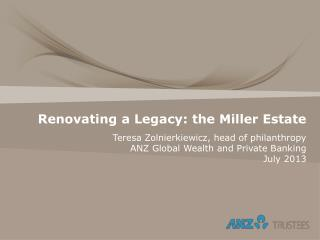 Renovating a Legacy: the Miller Estate
