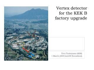 Vertex detector for the KEK B factory upgrade