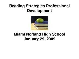 Reading Strategies Professional Development Miami Norland High School January 29, 2009
