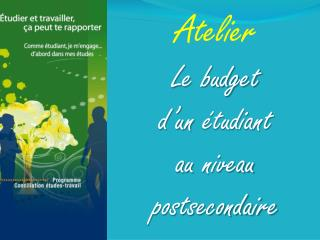Atelier Le budget d'un  étudiant au  niveau postsecondaire