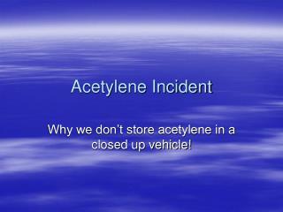 Acetylene Incident