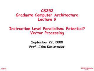 September 29, 2000 Prof. John Kubiatowicz