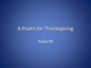 A Psalm for Thanksgiving