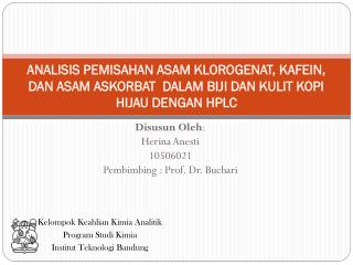 Disusun Oleh : Herina Anesti 10506021 Pembimbing  : Prof. Dr.  Buchari