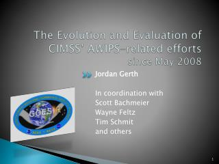 The Evolution and Evaluation of CIMSS' AWIPS-related  efforts since  May 2008