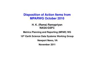 Disposition of Action Items from  MPARWG October 2010 H. K. (Rama) Ramapriyan NASA/GSFC