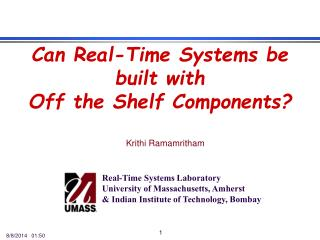 Can Real-Time Systems be built with  Off the Shelf Components?
