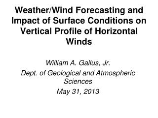 Weather/Wind Forecasting and Impact of Surface Conditions on Vertical Profile of Horizontal Winds