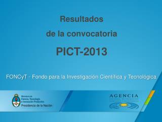 Resultados  de la convocatoria PICT-2013