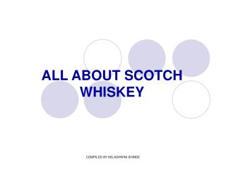 ALL ABOUT SCOTCH WHISKEY