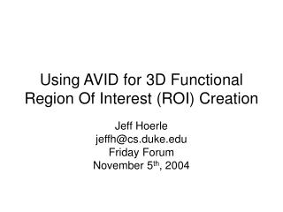 Using AVID for 3D Functional Region Of Interest (ROI) Creation