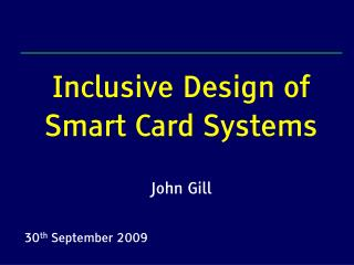 Inclusive Design of Smart Card Systems