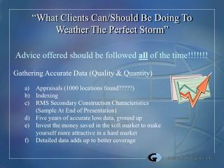 """What Clients Can/Should Be Doing To Weather The Perfect Storm"""