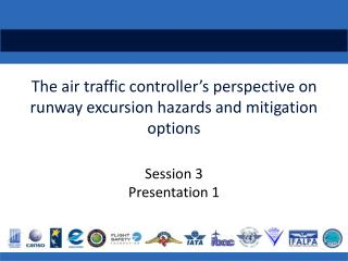 The air traffic controller's perspective on runway excursion hazards  and mitigation options