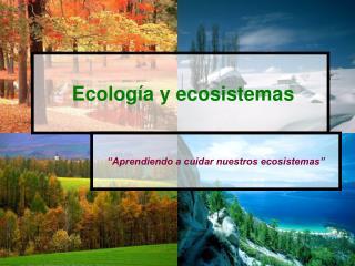 Ecolog�a y ecosistemas