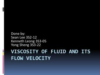 Viscosity of fluid and its flow velocity