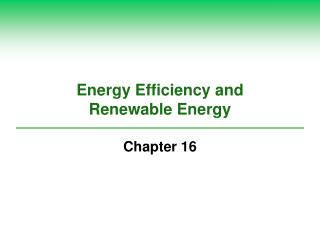 Energy Efficiency and  Renewable Energy