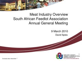 Meat Industry Overview South African Feedlot Association Annual General Meeting 9 March 2010