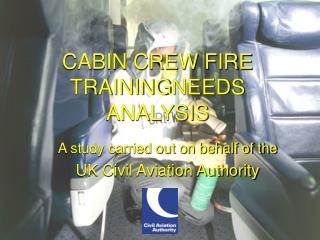 CABIN CREW FIRE TRAININGNEEDS ANALYSIS