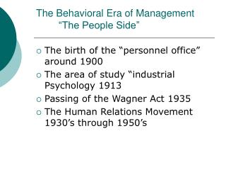 "The Behavioral Era of Management 	""The People Side"""