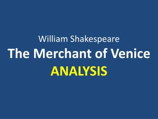 William Shakespeare The Merchant of Venice ANALYSIS