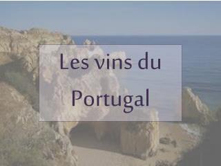 Les vins du Portugal
