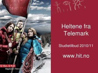 Heltene fra  Telemark Studietilbud 2010/11 hit.no