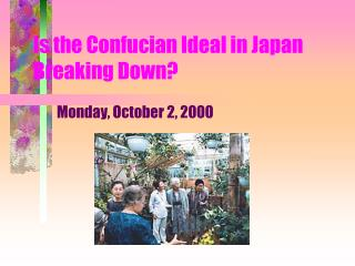 Is the Confucian Ideal in Japan Breaking Down?