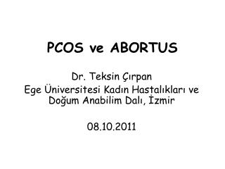 PCOS ve ABORTUS