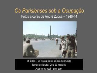 Os Parisienses sob a Ocupação Fotos a cores de André Zucca – 1940-44