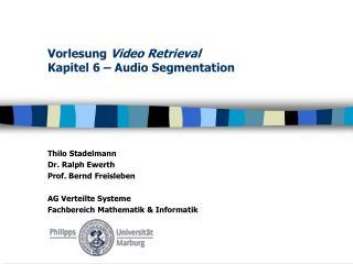 Vorlesung  Video Retrieval Kapitel 6 – Audio Segmentation