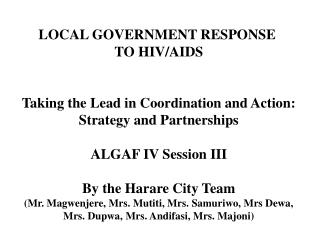 LOCAL GOVERNMENT RESPONSE  TO HIV/AIDS Taking the Lead in Coordination and Action: