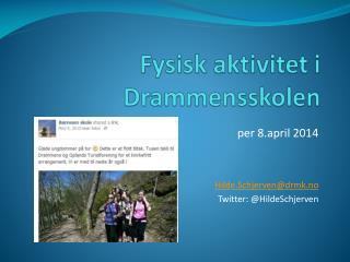 Fysisk aktivitet i Drammensskolen