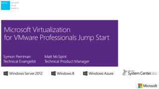 Microsoft Virtualization  for VMware Professionals Jump Start