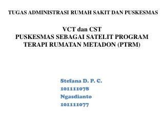 VCT  dan  CST PUSKESMAS SEBAGAI SATELIT PROGRAM TERAPI RUMATAN METADON (PTRM)