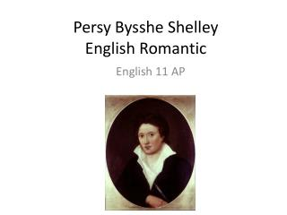Persy Bysshe Shelley English Romantic