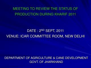 DEPARTMENT OF AGRICULTURE & CANE DEVELOPMENT  GOVT. OF JHARKHAND