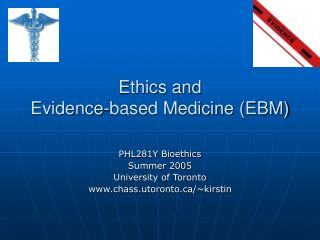 Ethics and  Evidence-based Medicine (EBM)