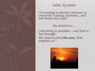 Julia, 23  years