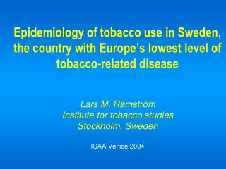 Key prevalence data, Sweden (Source:  ITS/FSI study 2001/2002)