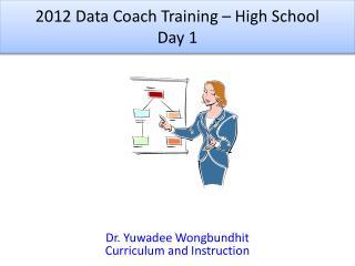 2012 Data Coach Training � High School Day 1