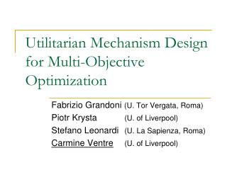 Utilitarian Mechanism Design for Multi-Objective Optimization