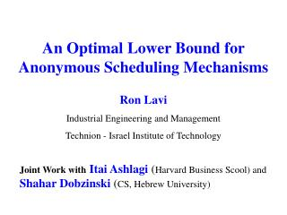 An Optimal Lower Bound for Anonymous Scheduling Mechanisms
