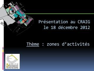 Présentation au CRAIG le 18 décembre 2012