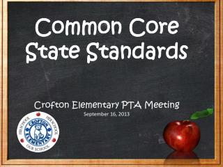 Common Core State Standards Crofton Elementary PTA Meeting September 16, 2013