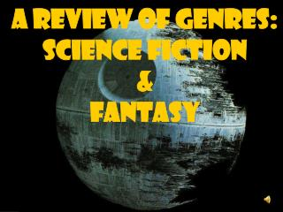 A Review of Genres: Science Fiction & Fantasy