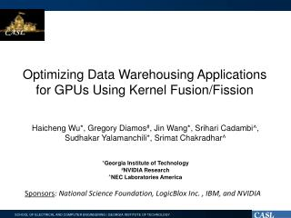 Optimizing Data Warehousing Applications for GPUs Using Kernel Fusion/Fission